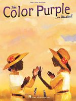 The Color Purple: A New Musical: Book by Marsha Norman