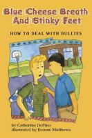Blue Cheese Breath and Stinky Feet: How to Deal with Bullies: Book by Catherine DePino