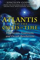 Atlantis and the Cycles of Time: Prophecies, Traditions, and Occult Revelations: Book by Joscelyn Godwin