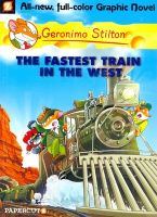 GERONIMO STILTON GRAPHIC #13 THE FASTEST TRAIN IN THE WEST (English) (Paperback): Book by GERONIMO STILTON