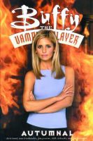 Buffy the Vampire Slayer: Autumnal: Book by Chris Boal , Tom Fassbender , Jim Pascoe , et al
