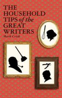 The Household Tips of the Great Writers: Book by Mark Crick