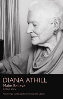 Make Believe: A True Story: Book by Diana Athill
