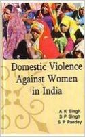 Domestic violence against women in india 01 Edition: Book by S. P. Singh A. K. Singh