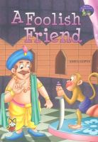 The Bed-Time Stories for Kids: A Foolish Friend