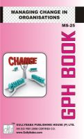 MS25 Managing Change in Organizations  (IGNOU Help book for MS-25 in English Medium): Book by Vinay Tiwari