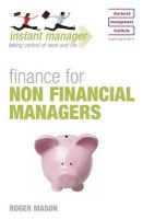 INSTANT MANAGER: FINANCE FOR NON FINANCIAL MANAGERS: Book by Roger Mason