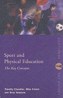 Sport and Physical Education: The Key Concepts: Book by Timothy John Lindsay Chandler , Michael Cronin , Wray Vamplew