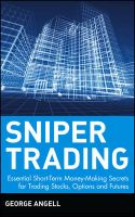 Sniper Trading: Essential Short-term Money-making Secrets for Trading Stocks, Options and Futures: Essential Short-term Money-making Secrets for Trading Stocks, Options and Futures: Book by George Angell