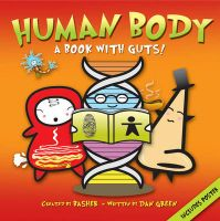 Basher Science: Human Body: A Book with Guts!: Book by Dan Green , Simon Basher