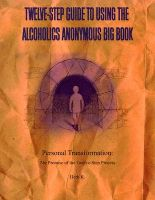 Twelve-Step Guide to Using the Alcoholics Anonymous Big Book: Personal Transformation: The Promise of the Twelve-Step Process: Book by Herb K