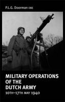 Military Operations of the Dutch Army 10-17 May 1940: Book by P. L. G. Doorman, O.B.E.