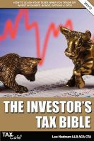 The Investor's Tax Bible: How to Slash Your Taxes When You Trade or Invest in Shares, Bonds, Options & Cfds: Book by Lee Hadnum