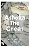 Ashoka the Great:Book by Author-Keuning Wytze,Elisabeth Steur