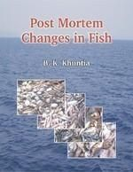 Post Mortem Changes in Fish: Book by Khuntia, B. K.