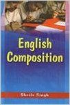 English Composition, 214pp, 2009 (English) 01 Edition: Book by Sheila Singh