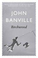 Birchwood: Book by John Banville
