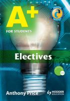 A+ for Students: Electives: Book by Anthony Price