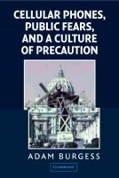 Cellular Phones, Public Fears, and a Culture of Precaution: Book by Adam Burgess