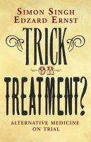 Trick or Treatment?: Alternative Medicine on Trial: Book by Simon Singh