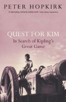 Quest for Kim: In Search of Kipling's Great Game: Book by Peter Hopkirk
