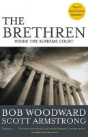 The Brethren - Inside the Supreme Court: Book by Bob Woodward & Scott Armstrong