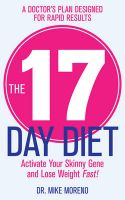 The 17 Day Diet: Book by Mike Moreno