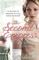 The Second Empress: Book by Michelle Moran