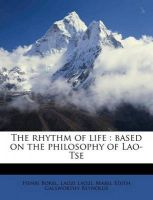The Rhythm of Life: Based on the Philosophy of Lao-Tse: Book by Henri Borel