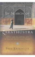 In Search of Zarathustra: Across Iran and Central Asia to Find the World's First Prophet:Book by Author-Paul Kriwaczek