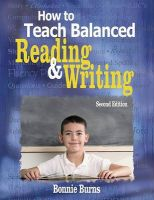 How to Teach Balanced Reading and Writing:Book by Author-Bonnie Burns
