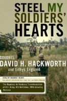 Steel My Soliders' Hearts: The Hopeless to Hardcore Transformation of A U.S. Army, 4th Battalion, 39th Infantry Vietnam: Book by Colonel David H Hackworth, U.S. Army, Ret.