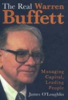The Real Warren Buffett: Managing Capital, Leading People:Book by Author-James O'Loughlin