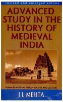 Advanced Study in the History of Medieval India: Medieval Indian Society and Culture Volume III: Book by J.L Mehta