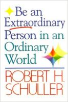 Be an Extraordinary Person in an Ordinary World: Book by Robert Schuller