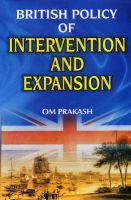 British Policy of Intervention and Expansion: Book by Om Prakash