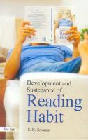 Development , Sustenance of Reading Habit, 2011: Book by S.K. Savanur