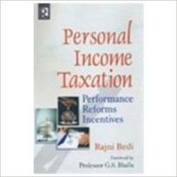 Personal Income Taxation: Performance, Reforms, Incentives: Book by Rajni Bedi