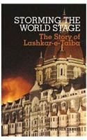 Storming the World Stage: the Story of Lashkar-e-Taiba