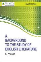 A Background to the Study of English Literature: Book by B. Prasad