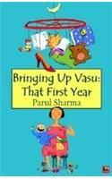 Bringing Up Vasu:That First Year: Book by Parul Sharma