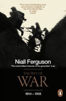 The Pity of War: Book by Niall Ferguson