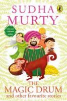 THE MAGIC DRUM AND OTHER FAVOURITE STORIES: Book by  Sudha Murty