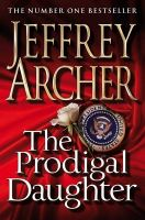 Prodigal Daughter: Book by Jeffrey Archer