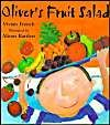 Oliver's Fruit Salad: Book by Vivian French