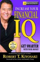 Rich Dad's Increase Your Financial IQ: It's Time To Get Smarter with Your Money: Book by Robert T. Kiyosaki