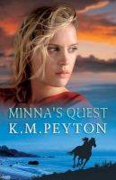 Minna's Quest Internet Referenced: Book by K M Peyton