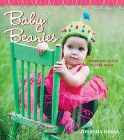 Baby Beanies: Happy Hats to Knit for Little Heads: Book by Amanda Keeys