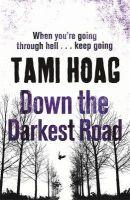 Down the Darkest Road: Book by Tami Hoag