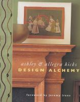 The Alchemy of Design: Book by Ashley Hicks , Allegra Hicks , Jeremy Irons
